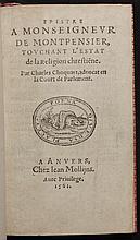 Choquart, Charles.  Epistre a Monseigneur de Montpensier, touchant l'estat de la religion chrestienne