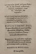 Psellus. [Quadrivium] Sapientissimi Pselli opus dilucidum in quattuor mathematicas disciplinas, arithmeticam, musicam, geometriam et astronomiam [title in Greek and Latin]