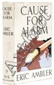 Ambler (Eric) Cause for Alarm, first edition,