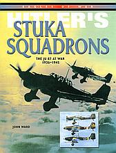 Hitler's Stuka Squadrons signed book by John Ward.