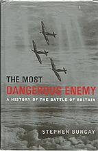 The most dangerous Enemy    -   a history of the battle of Britain by Stephen Bungay hardback book.