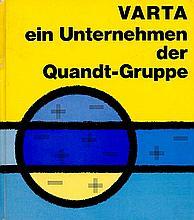 Varta. Ein Unternehmen der Quandt-Gruppe 1888-1963