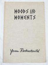 *MOODS TO MOMENTS* BY YOVAN RADENKOVITCH 1938. LIM ED SIGNED AND  DEDICATED BY THE AUTHOR