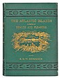 Benjamin (S.G.W.). The Atlantic Islands as a