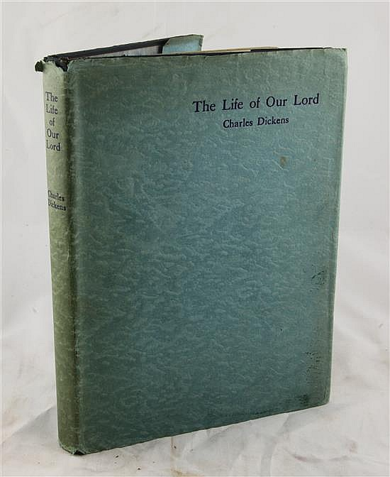 DICKENS, CHARLES - THE LIFE OF OUR LORD,