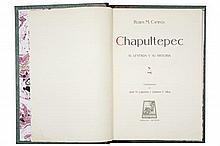 Campos, Ruben M. / Cueva, Hermilo de la. Chapultepec su Leyenda y su Hist. / Chapultepec Biografía de un Bosque. México: 1922 / 1957.