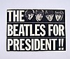 Beatles For President Original 1964 Sign