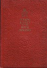 OUR KING & QUEEN AND THE ROYAL PRINCESS 1937 BOOK