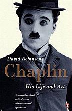 CHAPLIN HIS LIFE AND ART DAVID ROBINSON.