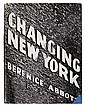 ABBOTT, BERENICE. Changing New York.