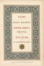 CATHERWOOD, FREDERICK. Views of Ancient Monuments in Central America, Chiapas and Yucatan.