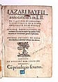 BAIF, LAZARE DE. Annotationes in L.II. de captivis, et postliminio reversis. In quibus tractatur de re navali [and other texts].  1536