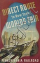 SASCHA MAURER (1897-1961). DIRECT ROUTE TO NEW YORK WORLD'S FAIR / PENNSYLVANIA RAILROAD. 1939. 40x25 inches, 102x63 cm.