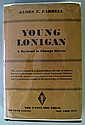 1 vol.  Farrell, James T. Young Lonigan: A Boyhood in Chicago Streets. New York: Vanguard, 1932. 1st ed. 8vo, orig. br...