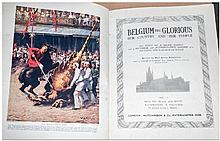 Belgium The Glorious, Her Country & Her People, in two volumes, Circa 1915. Has 1171 illustration, eighteen coloured plates & thirteen maps. Condition