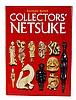 Collectors' Netsuke Book by Raymond Bushell