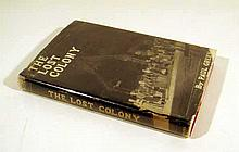 Paul Green THE LOST COLONY AN OUTDOOR PLAY IN TWO ACTS 1937 Author-Signed First Edition Vintage Drama Roanoke American History Photographic Plates