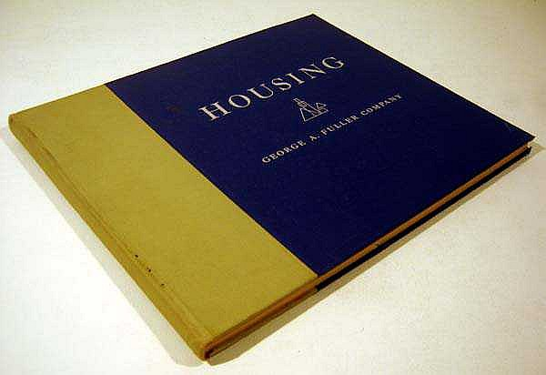 HOUSING BY GEORGE A. FULLER COMPANY: BUILDING CONSTRUCTION 1882-1944 1944 First Edition Pictorial History Architecture Projects Plans
