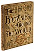 The Brownies Around the World - Inscribed with a small sketch by the author
